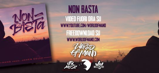 Fuori ora il video ★ MANO – NON BASTA (prod. JAMES CELLA) ★